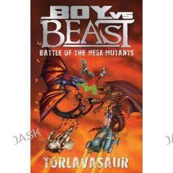 Battle of the Mega-Mutants, Torlavasaur by Mac Park, 9781921684630.