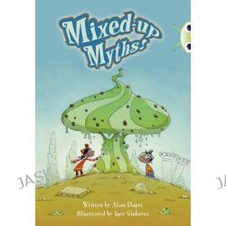 BC Grey B/4C Mixed-up Myths, Bug Club by Alan Dapre, 9780435143756.