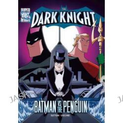 Batman vs. The Penguin, DC Super Heroes: Dark Knight by Laurie Sutton, 9781434248251.