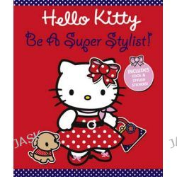 Be a Super Stylist!, Hello Kitty, 9780007353880.