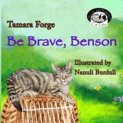 Be Brave, Benson by Tamara Forge, 9781503127272.
