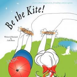 Be the Kite! by Cathi Bosco, 9780985507602.