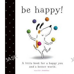 Be Happy! by Monica Sheehan, 9781442498570.