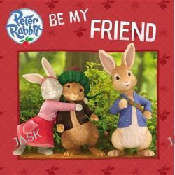 Be My Friend, Peter Rabbit Animation by Unknown, 9780141355061.
