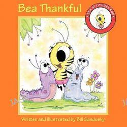 Bea Thankful by Bill Sandusky, 9781426947810.