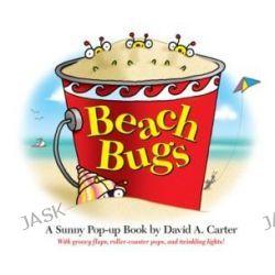 Beach Bugs, A Sunny Pop-up Book by David A. Carter, 9781416950554.