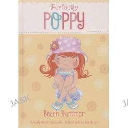 Beach Bummer, Perfectly Poppy by Michele Jakubowski, 9781479522842.