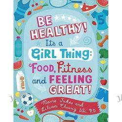 Be Healthy! It's a Girl Thing, It's a Girl Thing by Jukes Mavis, 9780679890294.