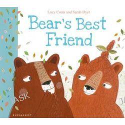 Bear's Best Friend by Sarah Dyer, 9781408827253.