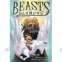 Beast Keeper, Beasts of Olympus by Lucy Coats, 9780448461939.