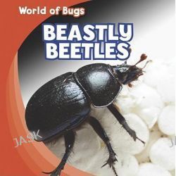 Beastly Beetles, World of Bugs by Greg Roza, 9781433946004.