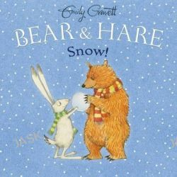 Bear & Hare Snow!, Bear & Hare by Emily Gravett, 9781481445146.