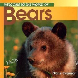 Bears, Welcome to the World (Paperback) by Diane Swanson, 9781551105192.