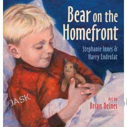 Bear on the Homefront by Stephanie Innes, 9781927485132.