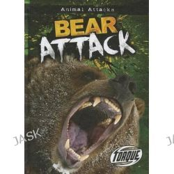 Bear Attack, Torque: Animal Attacks by Lisa Owings, 9781600147869.
