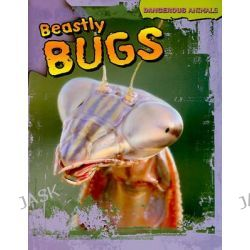 Beastly Bugs, Dangerous Animals by Tom Jackson, 9781433940354.
