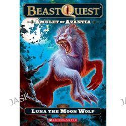 Beast Quest, Amulet of Avantia: Luna the Moon Wolf by Adam Blade, 9780545272131.