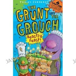 Beastly Feast, The Grunt and the Grouch by Tracey Corderoy, 9781847151230.