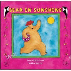 Bear in Sunshine, Bear Board Book S. by Stella Blackstone, 9781841489230.