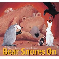Bear Snores on, Bear (Karma Wilson) by Karma Wilson, 9781599614878.
