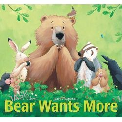 Bear Wants More, Bear (Karma Wilson) by Karma Wilson, 9781599614892.