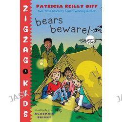 Bears Beware, Zigzag Kids by Patricia Reilly Giff, 9780385738897.