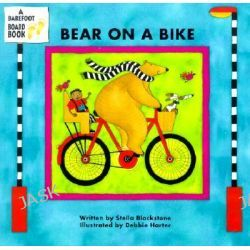 Bear on a Bike, Bear (Stella Blackstone) by Stella Blackstone, 9781841483757.