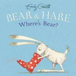 Bear & Hare -- Where's Bear?, Bear & Hare by Emily Gravett, 9781481456159.