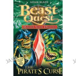 Beast Quest : The Pirate's Curse, Master Your Destiny : Book 3 by Adam Blade, 9781408318409.