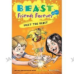 Beast Friends Forever - Meet the Beast, Beast Friends Forever by Nate Evans, 9781402240508.