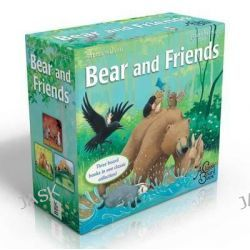 Bear and Friends, Bear Snores On; Bear Wants More; Bear's New Friend by Karma Wilson, 9781481430333.
