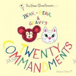Bear-Bear and Gravy's Twenty Commandments by Communi Esquibel Communications Company, 9781434333476.