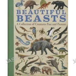 Beautiful Beasts, A Collection of Creatures Past and Present by Quarto Books, 9781454914594.