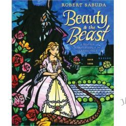 Beauty & the Beast, A Pop-Up Book of the Classic Fairy Tale by Robert Sabuda, 9781416960799.