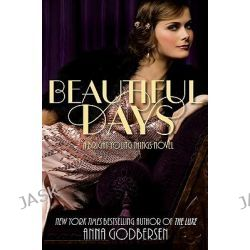Beautiful Days, Bright Young Things Series : Book 1 by Anna Godbersen, 9780061962684.