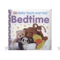 Bedtime, Baby Touch and Feel by DK, 9781405336802.