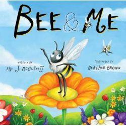 Bee & Me by Elle J McGuinness, 9781449443719.