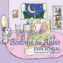 Bedtime for Abbie by Erin Koksal, 9781432756932.