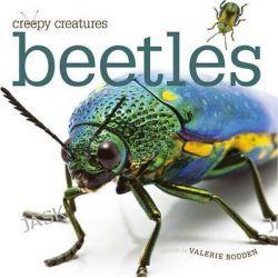 Beetles, Creepy Creatures Series by Valerie Bodden, 9780898127942.