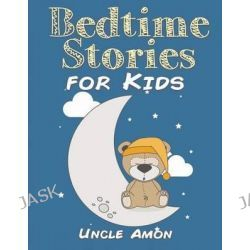 Bedtime Stories for Kids by Uncle Amon, 9781515376842.