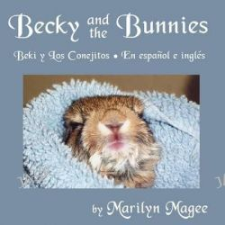 Becky and the Bunnies by Marilyn Magee, 9780983227007.