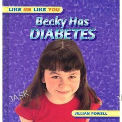 Becky Has Diabetes, Like Me Like You by Jillian Powell, 9780791081785.