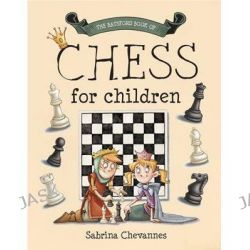 Beginner Chess for Kids by Sabrina Chevannes, 9781849940696.