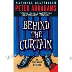 Behind the Curtain, Echo Falls Mysteries (Paperback) by Peter Abrahams, 9780060737061.