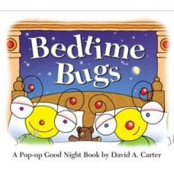 Bedtime Bugs, A Pop-Up Good Night Book by David A. Carter by David A Carter, 9781416999607.