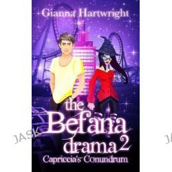 Befana Drama 2, Capriccia's Conundrum by Miss Gianna Hartwright, 9780957569799.