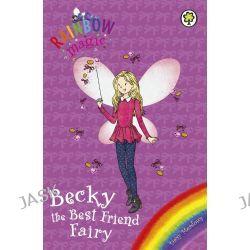 Becky the Best Friend Fairy, Rainbow Magic : Number 1613 by Daisy Meadows, 9781408340561.