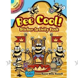 Bee Cool! Sticker Activity Book, Dover Little Activity Books (Paperback) by Susan Shaw-Russell, 9780486482842.