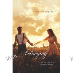 Belonging, Harlequin Teen by Karen Ann Hopkins, 9780373210817.