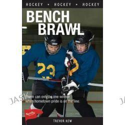 Bench Brawl, Lorimer Sports Stories by Trevor Kew, 9781459407121.
